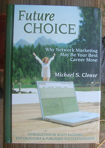 Learn Network Marketing From the Expert. Click Image to Buy Michael Clouse's Book.